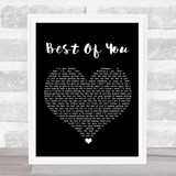 Foo Fighters Best Of You Black Heart Song Lyric Quote Music Framed Print