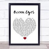 Billie Eilish Ocean Eyes White Heart Song Lyric Quote Music Framed Print