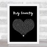 Bon Jovi Dry County Black Heart Song Lyric Quote Music Framed Print