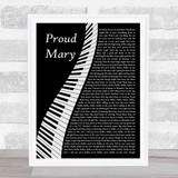 Tina Turner Proud Mary Piano Song Lyric Quote Music Framed Print
