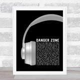 Kenny Loggins Danger Zone Grey Headphones Song Lyric Wall Art Print