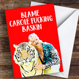 Tiger King Blame Carole Baskin Coronavirus Quarantine Greetings Card