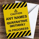 Caution Quarantine Birthday Coronavirus Quarantine Greetings Card