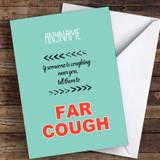 Funny Isolation Far Cough! Coronavirus Quarantine Greetings Card