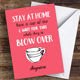 Stay At Home Have A Cup Of Tea Coronavirus Quarantine Card