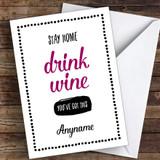Stay Home Drink Wine Coronavirus Quarantine Greetings Card