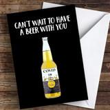 Covid 19 Beer Funny Coronavirus Quarantine Greetings Card