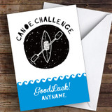 Canoe Challenge Personalised Good Luck Card