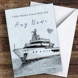Surprise Going On A Cruise With You Personalised Greetings Card