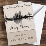 Surprise Let's Go To San Francisco Personalised Greetings Card