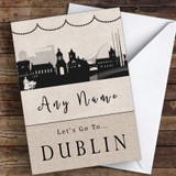 Surprise Let's Go To Dublin Personalised Greetings Card