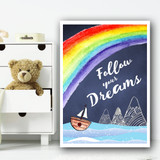 Rainbow Follow Dreams Children's Nursery Bedroom Wall Art Print