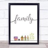 Family Home Framed Wall Art Print