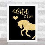 Wild & Free Gold Black Horse Quote Typogrophy Wall Art Print