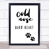 Cold Nose Warm Heart Quote Typogrophy Wall Art Print