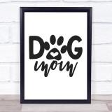 Dog Mom Quote Typogrophy Wall Art Print