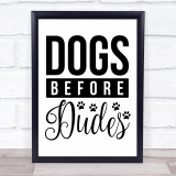 Dogs Before Dudes Bold Quote Typogrophy Wall Art Print