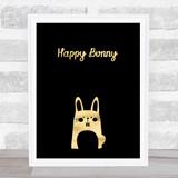 Happy Bunny Gold Black Quote Typogrophy Wall Art Print