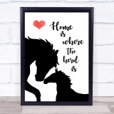 Home Is Where The Herd Is Horse Quote Typogrophy Wall Art Print