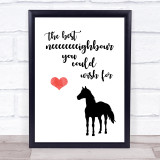 Horse Best Neighbour You Could Wish For Quote Typogrophy Wall Art Print
