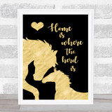 Horse Home Is Where The Herd Is Gold Black Quote Typogrophy Wall Art Print
