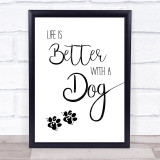 Life Is Better With A Dog Quote Typogrophy Wall Art Print