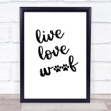 Live Love Woof Dog Quote Typogrophy Wall Art Print