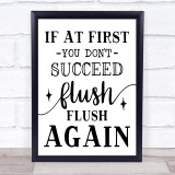 Funny Bathroom Toilet to Sign Flush Again Quote Typogrophy Wall Art Print