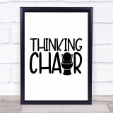 Funny Toilet Thinking Chair Quote Typogrophy Wall Art Print