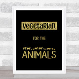 Vegetarian For The Animals Silhouette Style Gold Black Quote Typogrophy Print