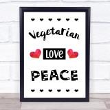 Vegetarian Love Peace Quote Typogrophy Wall Art Print