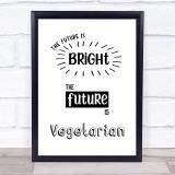 Future Bright Future Vegetarian Quote Typogrophy Wall Art Print