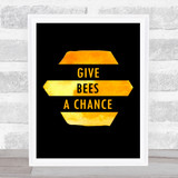Give Bees A Chance Honey Style Quote Typogrophy Wall Art Print