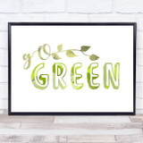 Go Green Quote Typogrophy Wall Art Print