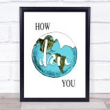 How Dare You Melting Planet Quote Typogrophy Wall Art Print