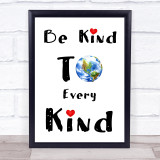 Be Kind To Every Kind Print Vegan Activist Climate Quote Typogrophy Print