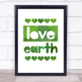 Love Earth Hearts Leaf Style Quote Typogrophy Wall Art Print