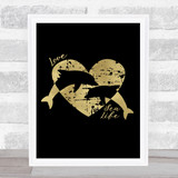 Love Our Sea 2 Dolphins & Heart Gold Black Quote Typogrophy Wall Art Print