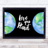 Love Your Planet Earth Quote Typogrophy Wall Art Print
