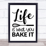 Kitchen Life Is What You Bake It Quote Typogrophy Wall Art Print
