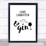 Love Laughter & Gin Quote Typogrophy Wall Art Print