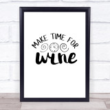 Make Time For Wine Quote Typogrophy Wall Art Print