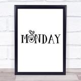 Monday Coffee Quote Typogrophy Wall Art Print
