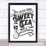 More Sweet Tea & Sunshine Quote Typogrophy Wall Art Print