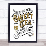 More Sweet Teas And Sunshine Quote Typogrophy Wall Art Print