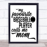 My Favourite Baseball Player Son Calls Me Mom Quote Typogrophy Wall Art Print