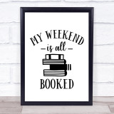 My Weekend Is All Booked Reading Quote Typogrophy Wall Art Print
