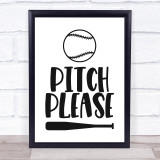 Pitch Please Baseball Quote Typogrophy Wall Art Print