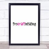 Pro Craft Quote Typogrophy Wall Art Print