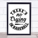 There's No Crying In Baseball Quote Typogrophy Wall Art Print
